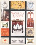 Book:Worldly Goods -The Arts of Early Pennsylvania 1680-1758